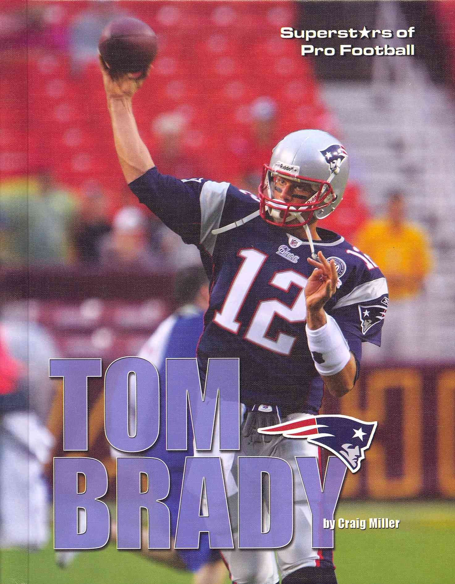 Tom Brady+�+�+�+�+�+�+�+�+�+�+�+�+�+�+�+�+�+�+�+�+� By Miller, Craig
